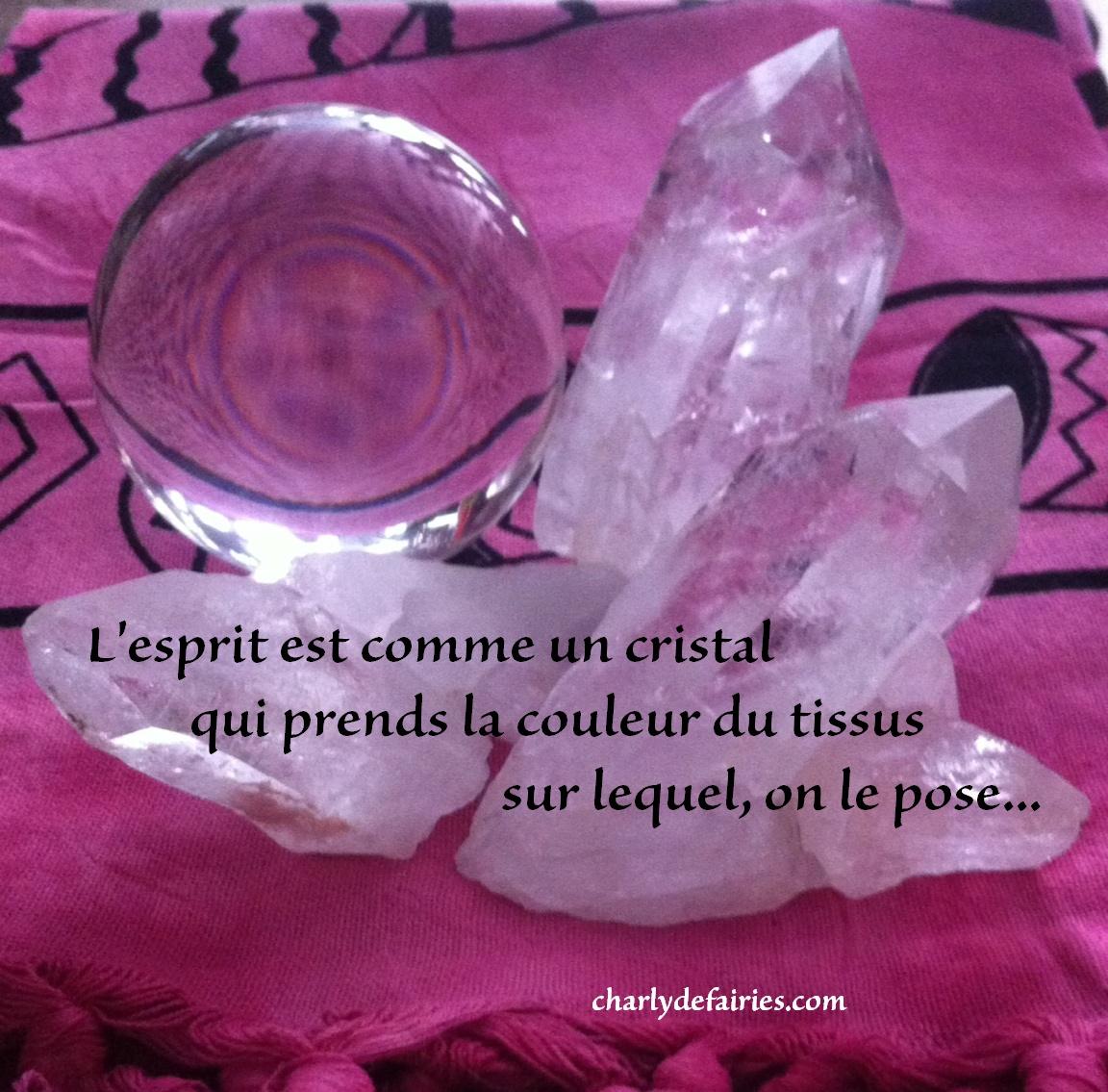 L'Esprit est comme un cristal.